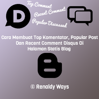 Cara Membuat Top Komentator, Popular Post Dan Recent Comment Disqus Di Halaman Statis Blog