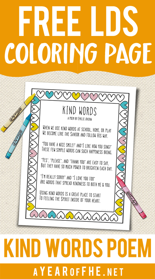 Here's a great printable coloring page with a poem about the power of kind words.  I made it into a coloring page so you can print it and use it for Activity Days, a Sacrament Meeting activity, for Family Home Evening or just a quiet Sabbath day activity!