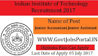 Indian Institute of Technology Recruitment 2017- Junior Accountant, Junior Assistant
