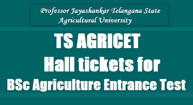 TS AGRICET 2017 Hall tickets for BSc Agriculture Entrance Test 2017 , Professor Jayashankar Telangana State Agricultural University