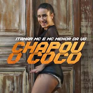 Baixar Música Chapou O Coco Itamar MC e MC Menor da VG