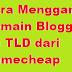 Cara Mengganti Domain Blogspot Ke TLD dari Namecheap