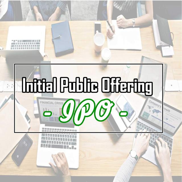 Arti IPO dalam Saham serta Manfaat dan Tujuan IPO bagi Perusahaan