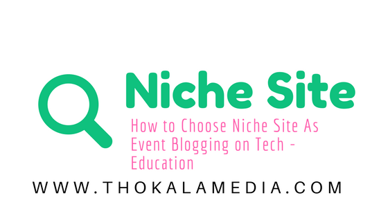How to Build a Niche Website Ranking on Event Blogging in Google and Bing: