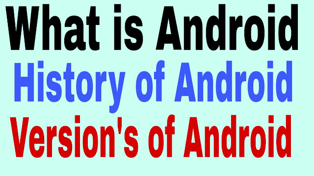 What is the Android & History of Android in English and Versions of Android OS