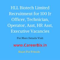 HLL Biotech Limited Recruitment for 100 Jr Officer, Technician, Operator, Asst, HR Asst, Executive Vacancies