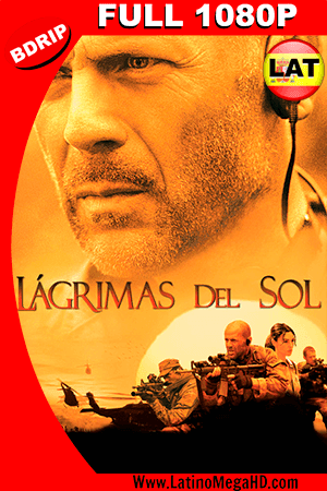 Lágrimas del Sol (2003) Latino FULL HD BDRIP 1080P ()