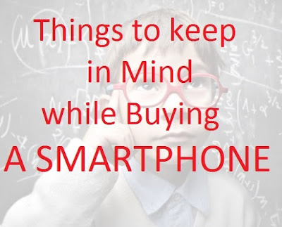 Things to keep in Mind while buying a Smartphone         «          TecUpdater.com