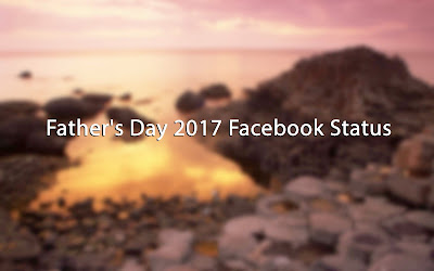 10+ Father's Day 2017 Facebook Status