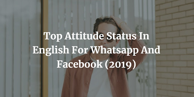 Top Attitude Status In English For Whatsapp And Facebook