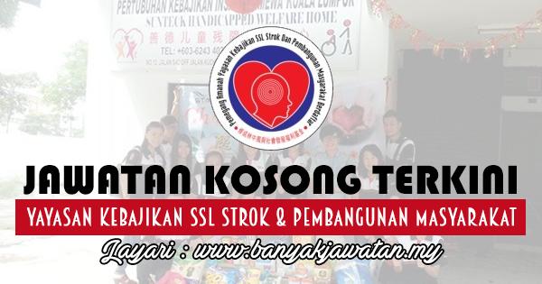 Jawatan Kosong 2018 di Yayasan Kebajikan SSL Strok & Pembangunan Masyarakat