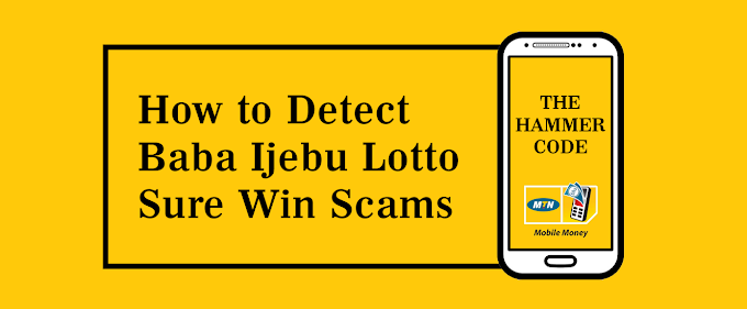 How to Detect Baba Ijebu Lotto Sure Win Scams