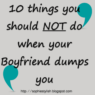 10 things you should NOT do when your Boyfriend dumps You, when you get dumped, cures for heartbreak, how to dump your date, love and relationships, sex, marriage, divorce issues, breaking up with Mr wrong, he dumped me, select gomez, Jennifer Lopez, Kim Kardashian, Justin Bieber, nicki minaj, Beyonce
