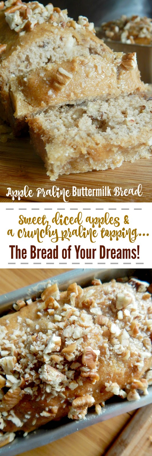 Apple Praline Buttermilk Bread...this sweet bread gets even better when you pour the HOT praline topping over the finished product.  It gets crunchy and so good! (sweetandsavoryfood.com)