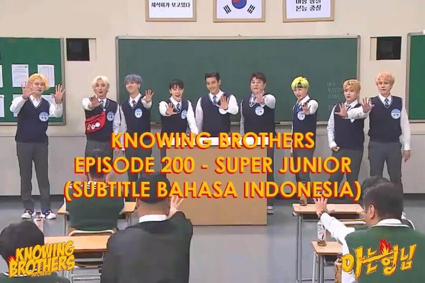 Nonton streaming online & download Knowing Bros eps 200 bintang tamu Super Junior subtitle bahasa Indonesia