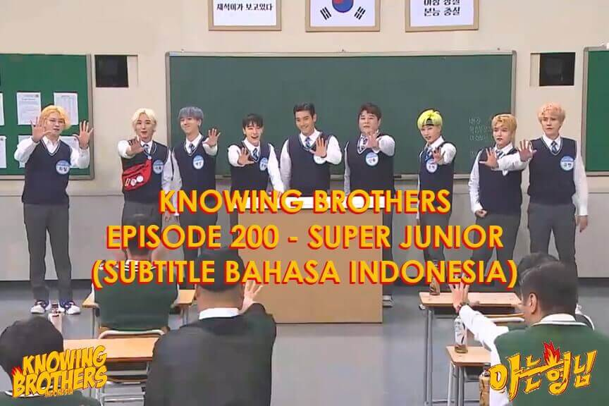 Nonton streaming online & download Knowing Bros eps 200 bintang tamu Super Junior subtitle bahasa Indonesia