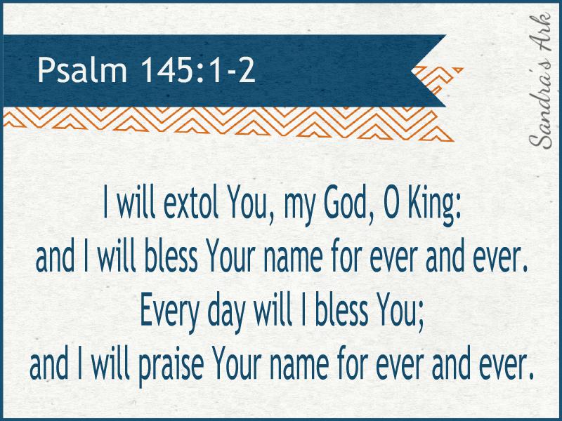 Sandra's Ark: Sunday Scripture - Psalm 145:1-3