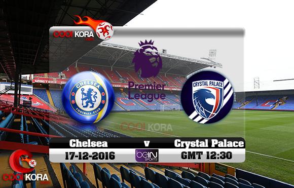 مشاهدة مباراة كريستال بالاس وتشيلسي اليوم 17-12-2016 في الدوري الإنجليزي