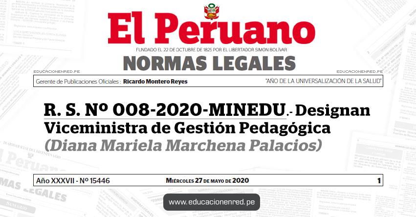 R. S. Nº 008-2020-MINEDU.- Designan Viceministra de Gestión Pedagógica (Diana Mariela Marchena Palacios)