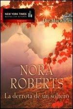 La Derrota De Un Soltero – Nora Roberts