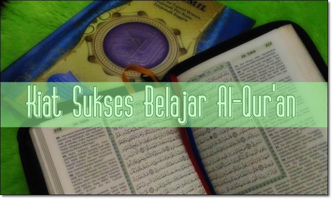 14 Kiat Sukses Belajar Al-Qur'an