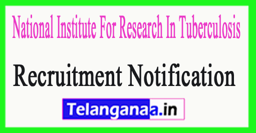 National Institute For Research In Tuberculosis NIRT Recruitment Notification 2018