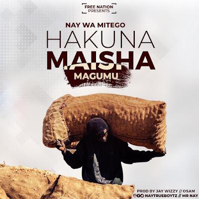 Nay Wa Mitego x (Mr Nay) - Hakuna Maisha Magumu