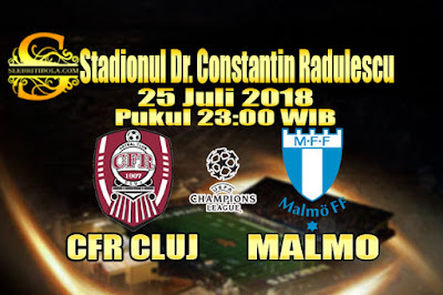 JUDI BOLA DAN CASINO ONLINE - PREDIKSI PERTANDINGAN LIGA CFR CLUJ VS MALMO 25 JULI 2018