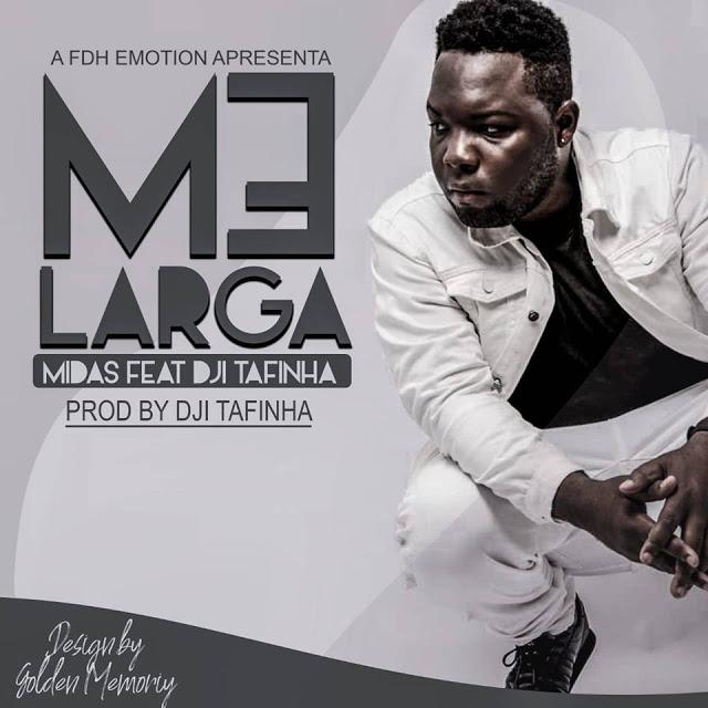 Nd Midas Feat. Dji Tafinha - Me Larga (Zouk) [Download]