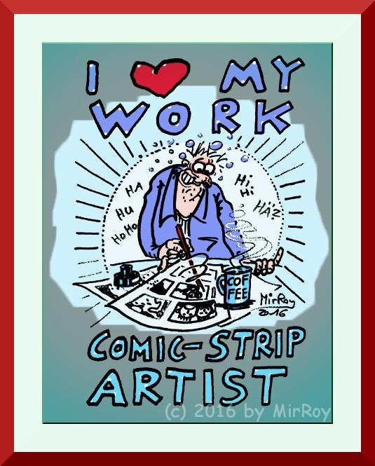 A cartoonist loves his work - Ein Cartoonist liebt seine Arbeit