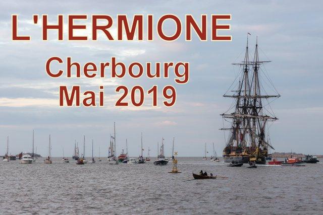 Voir les IMAGES - Escale de l'HERMIONE CHERBOURG 2019 - Dimitri Photographies