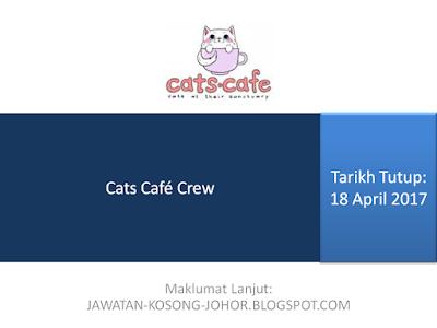 Jawatan Kosong Di Cats Cafe JB