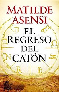 El regreso del Catón, Matilde Asensi