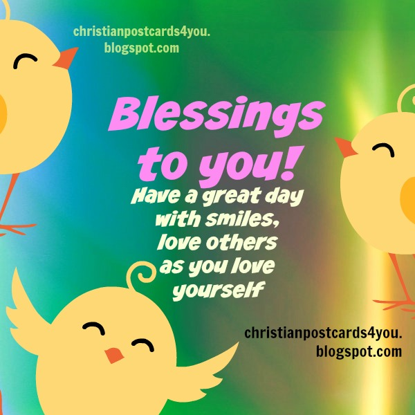 Blessings to you on this Nice Day Christian Card. Nice christian quotes for facebook friends.