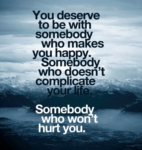 Quotes You Deserve To Be With Who Makes You Happy Jin Vere