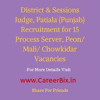 District & Sessions Judge, Patiala (Punjab) Recruitment for 15 Process Server, Peon/ Mali/ Chowkidar Vacancies