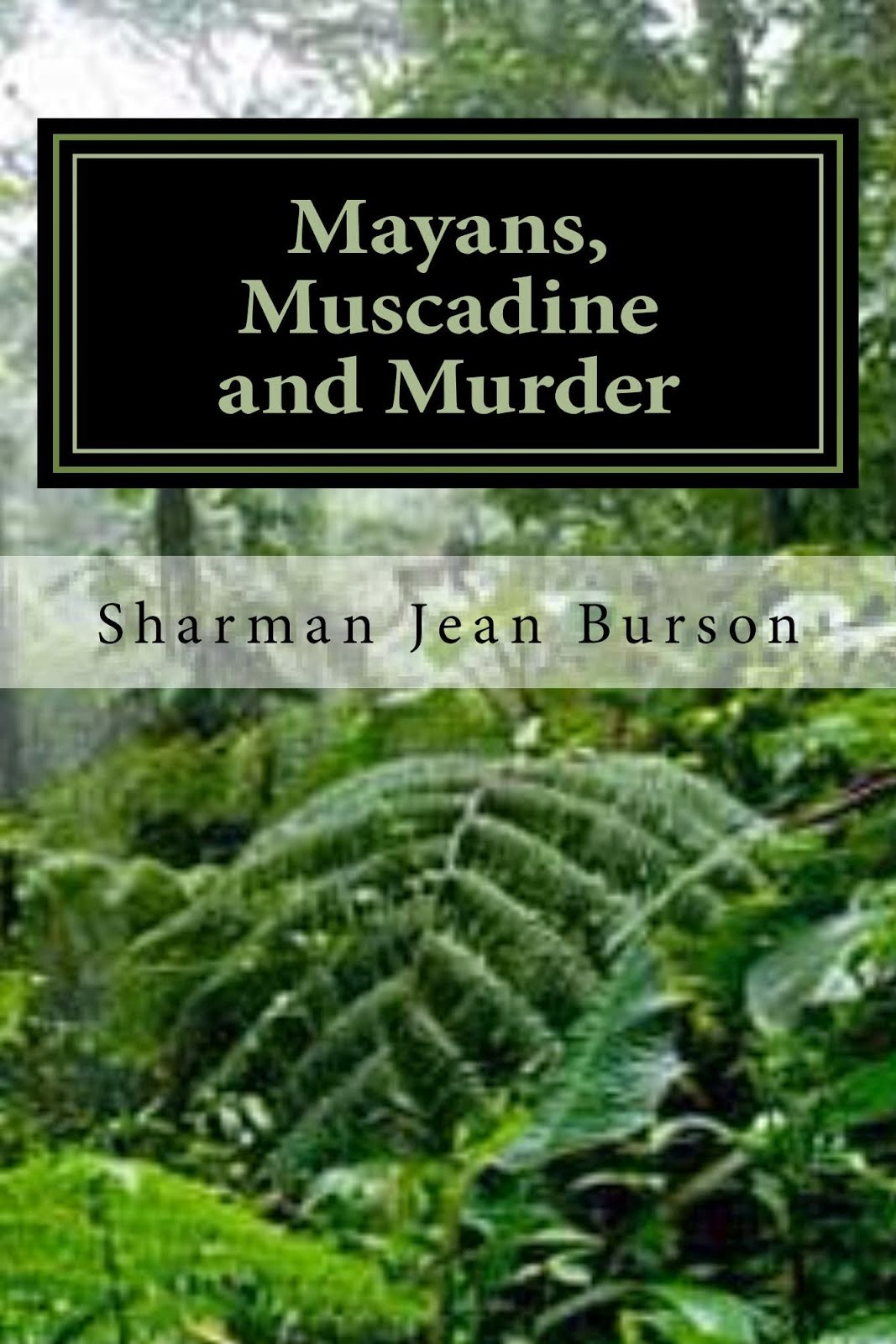 Mayans, Muscadine and Murder