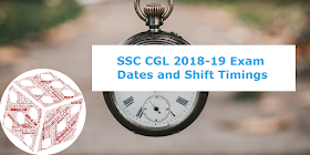 SSC CGL 2018 - 2019 Exam Dates and Shift Timings for Tier-1: Check Here