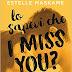 Pensieri su LO SAPEVI CHE I MISS YOU? di Estelle Maskame