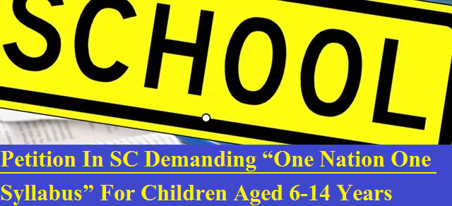 petition-in-sc-demanding-one-nation-one-syllabus-for-children-aged-6-14-years-paramnews