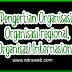 Pengertian Organisasi, Organisasi Regional, & Organisasi Internasional dan Contohnya