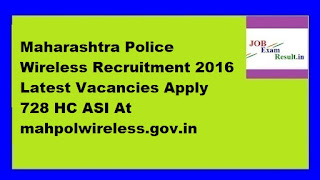 Maharashtra Police Wireless Recruitment 2016 Latest Vacancies Apply 728 HC ASI At mahpolwireless.gov.in