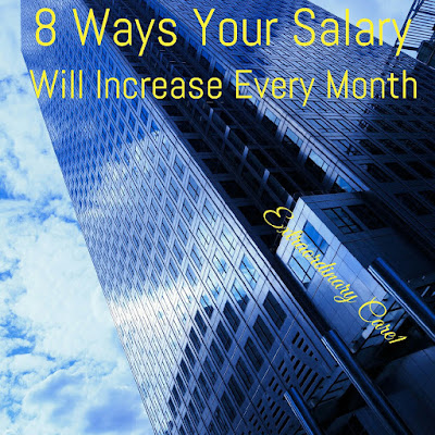 8 Ways Your Salary Will Increase Every Month