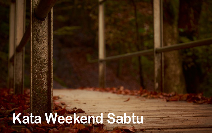 kata ucapan hari sabtu akhir pekan