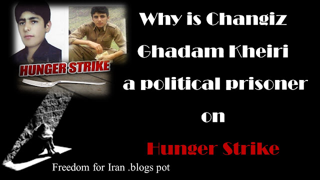 Why is Changiz Ghadam Kheiri, a political prisoner on hunger strike?