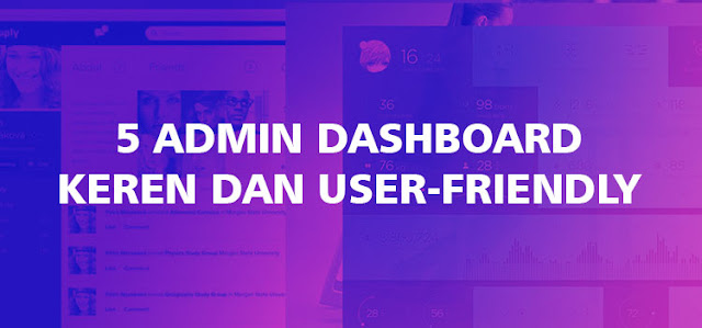 5 Inspirasi Design Admin Dashboard Keren dan User-Friendly