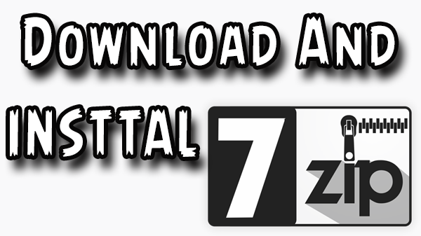 how to download and install 7zip on windows 10 (free download)