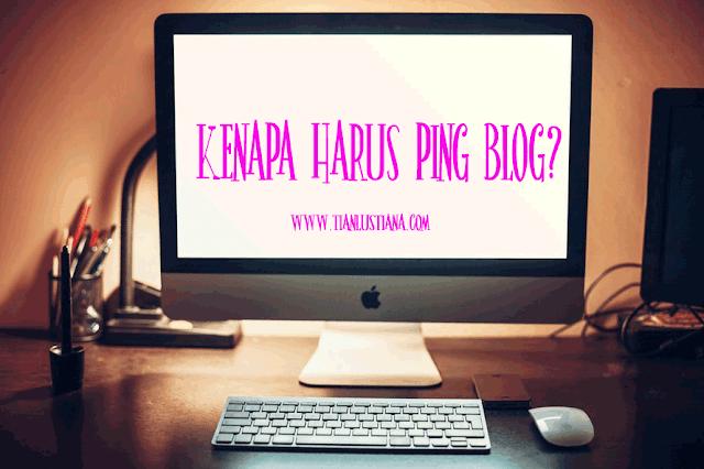 Kenapa Sih Harus PING Blog?
