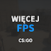 Jak zwiększyć FPS w CS:GO? 5 sposobów | Poradnik CS:GO