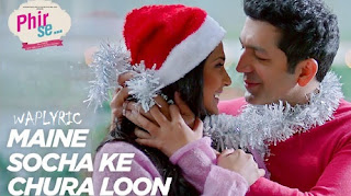 Maine Socha Ke Chura Loon Song Lyrics